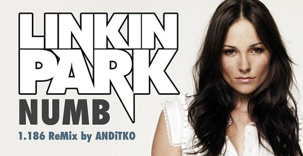 Linkin Park - Numb 1.186 [Remix By ANDiTKO]